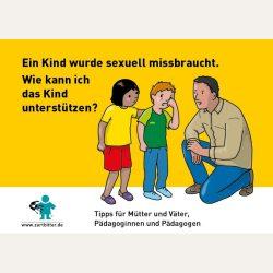 Ein Kind wurde sexuell missbraucht – Tipps für Mütter und Väter, Pädagoginnen und Pädagogen